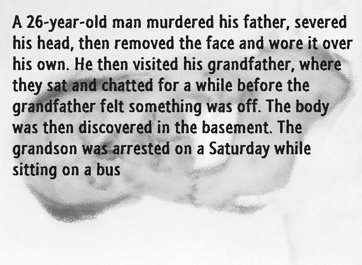 【猟奇殺人】ポーランドの男性、酔っ払った父親を殺害し頭部の皮を剥がして被るという真性のマジキチっぷり・・・・・(画像)・1枚目